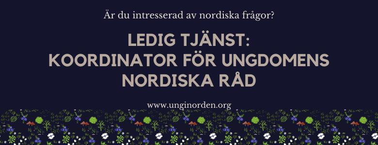 Ledig tjänst: Koordinator för Ungdomens Nordiska Råd